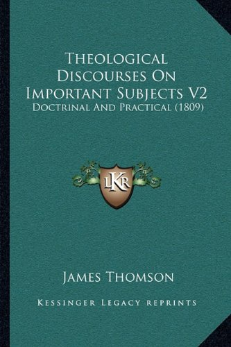 9781165818013: Theological Discourses On Important Subjects V2: Doctrinal And Practical (1809)