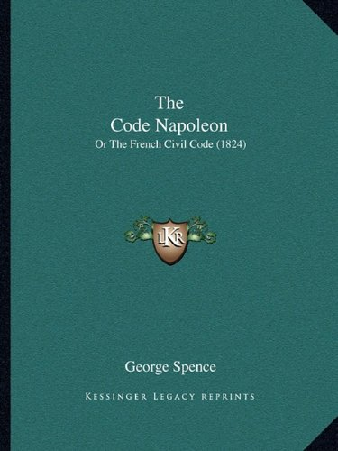 9781165818501: The Code Napoleon: Or The French Civil Code (1824)