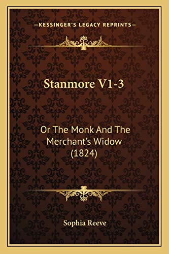 9781165819935: Stanmore V1-3: Or The Monk And The Merchant's Widow (1824)