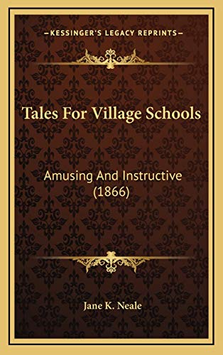 9781165820054: Tales For Village Schools: Amusing And Instructive (1866)
