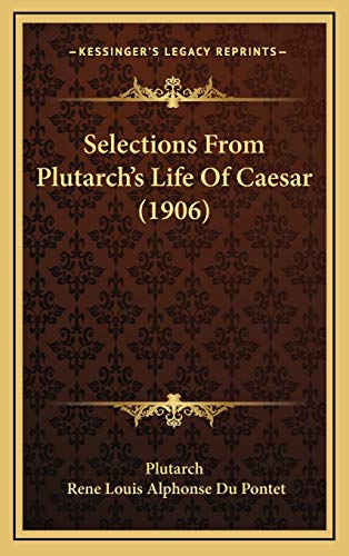 9781165820849: Selections From Plutarch's Life Of Caesar (1906)