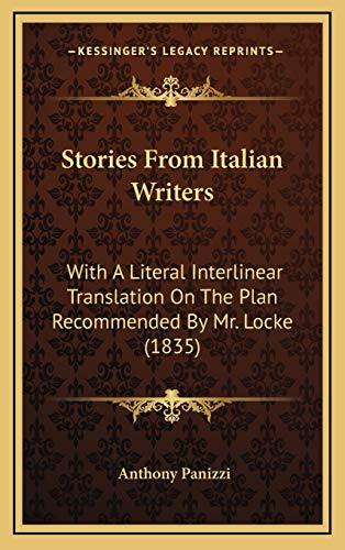 9781165820870: Stories From Italian Writers: With A Literal Interlinear Translation On The Plan Recommended By Mr. Locke (1835)