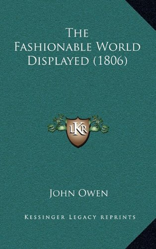 9781165821679: The Fashionable World Displayed (1806) the Fashionable World Displayed (1806)