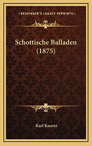 9781165822201: Schottische Balladen (1875) (German Edition)