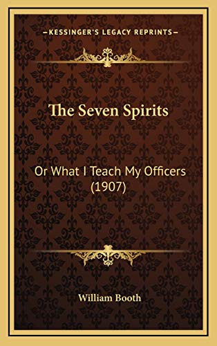 9781165822515: The Seven Spirits: Or What I Teach My Officers (1907)