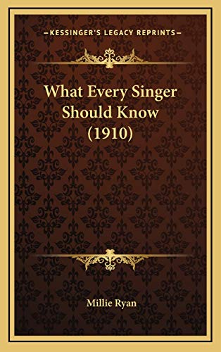 9781165822652: What Every Singer Should Know (1910)