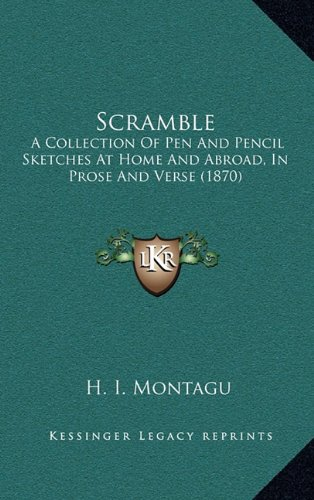 9781165822737: Scramble: A Collection Of Pen And Pencil Sketches At Home And Abroad, In Prose And Verse (1870)