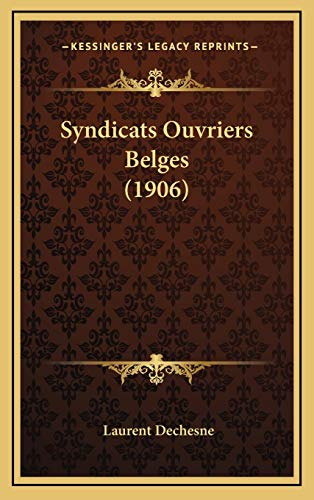 9781165822829: Syndicats Ouvriers Belges (1906) (French Edition)