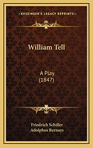 9781165823062: William Tell: A Play (1847)