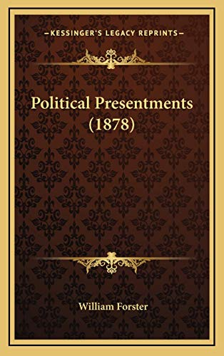 Political Presentments (1878) (116582311X) by Forster, William