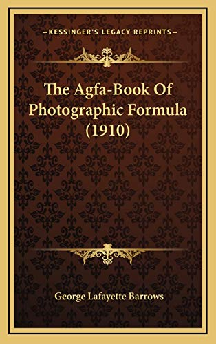 9781165824304: The Agfa-Book Of Photographic Formula (1910)