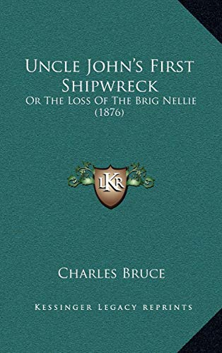 9781165825790: Uncle John's First Shipwreck: Or The Loss Of The Brig Nellie (1876)