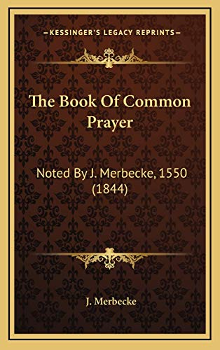 9781165826032: The Book Of Common Prayer: Noted By J. Merbecke, 1550 (1844)