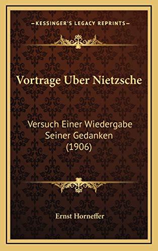 9781165826254: Vortrage Uber Nietzsche: Versuch Einer Wiedergabe Seiner Gedanken (1906) (German Edition)