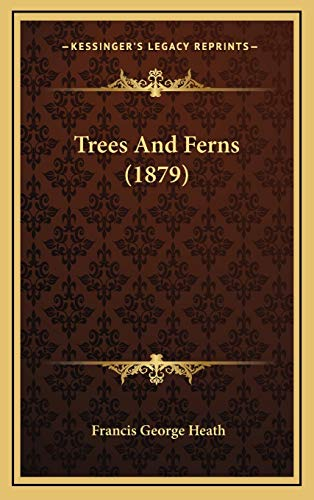 9781165828852: Trees And Ferns (1879)