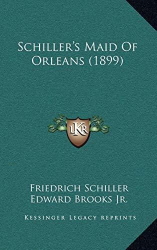 9781165830176: Schiller's Maid Of Orleans (1899)
