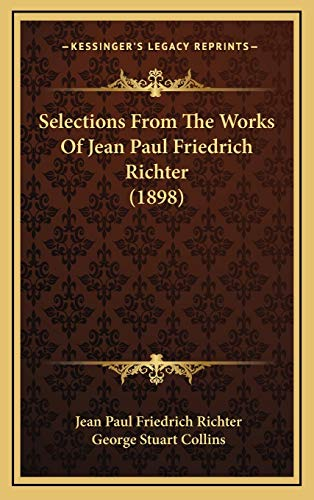 9781165830800: Selections From The Works Of Jean Paul Friedrich Richter (1898)