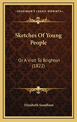 9781165833580: Sketches Of Young People: Or A Visit To Brighton (1822)