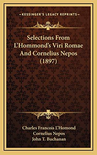 9781165835621: Selections From L'Hommond's Viri Romae And Cornelius Nepos (1897)