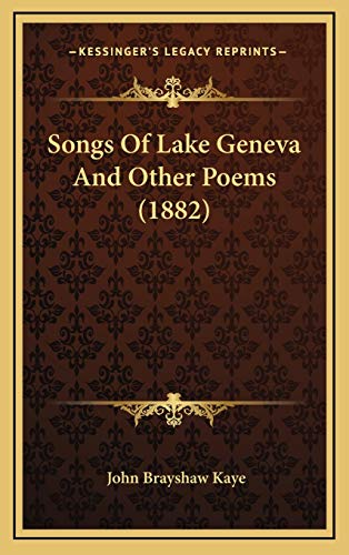 9781165836949: Songs Of Lake Geneva And Other Poems (1882)