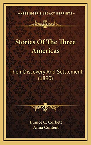 9781165837557: Stories Of The Three Americas: Their Discovery And Settlement (1890)