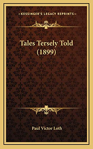 9781165840298: Tales Tersely Told (1899)