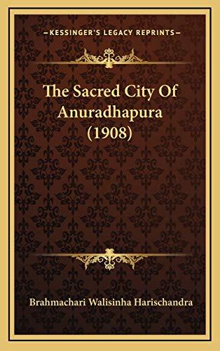 9781165842551: The Sacred City Of Anuradhapura (1908)