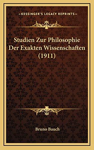9781165846092: Studien Zur Philosophie Der Exakten Wissenschaften (1911)