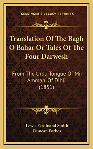 9781165849949: Translation Of The Bagh O Bahar Or Tales Of The Four Darwesh: From The Urdu Tongue Of Mir Amman, Of Dihli (1851)