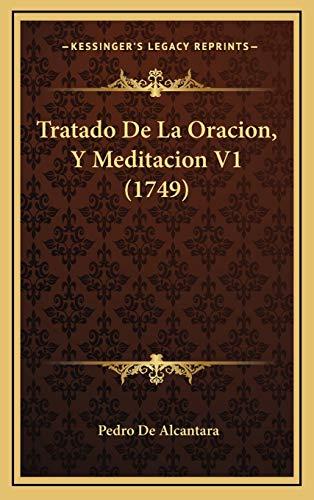 9781165850259: Tratado De La Oracion, Y Meditacion V1 (1749) (Spanish Edition)