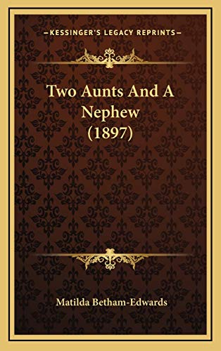 9781165850853: Two Aunts And A Nephew (1897)