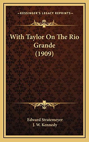 9781165851607: With Taylor On The Rio Grande (1909)