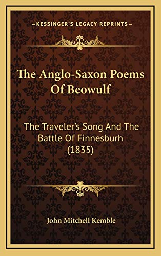 9781165851997: The Anglo-Saxon Poems Of Beowulf: The Traveler's Song And The Battle Of Finnesburh (1835)