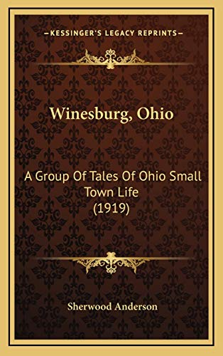 9781165852390: Winesburg, Ohio: A Group of Tales of Ohio Small Town Life (1919)