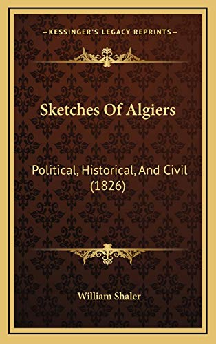 9781165852819: Sketches Of Algiers: Political, Historical, And Civil (1826)