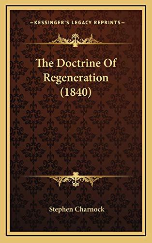 9781165853823: The Doctrine Of Regeneration (1840)