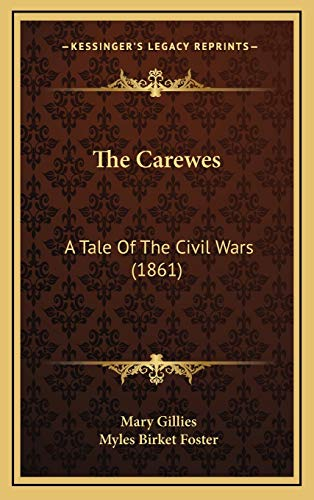 9781165855193: The Carewes: A Tale Of The Civil Wars (1861)
