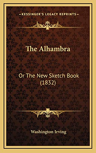 9781165857302: The Alhambra: Or The New Sketch Book (1832)