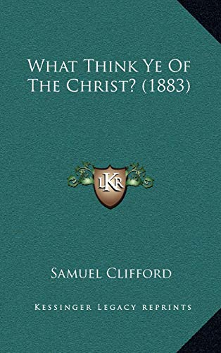 9781165858064: What Think Ye Of The Christ? (1883)