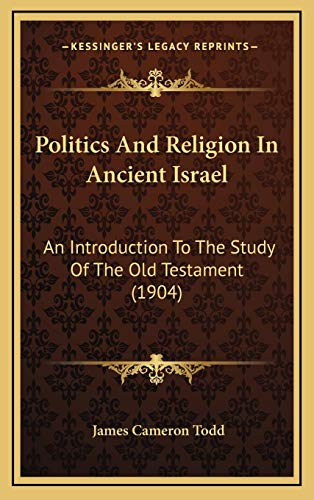9781165859191: Politics and Religion in Ancient Israel: An Introduction to the Study of the Old Testament (1904)
