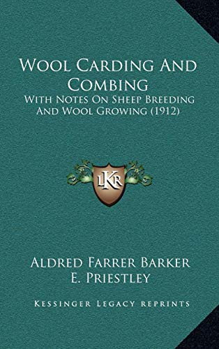 9781165859825: Wool Carding And Combing: With Notes On Sheep Breeding And Wool Growing (1912)