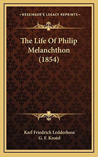 9781165862597: The Life Of Philip Melanchthon (1854)