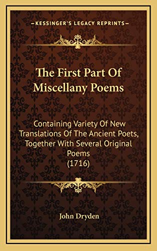 9781165865253: The First Part Of Miscellany Poems: Containing Variety Of New Translations Of The Ancient Poets, Together With Several Original Poems (1716)