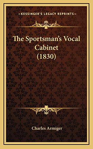 9781165866335: The Sportsman's Vocal Cabinet (1830)