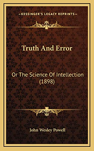9781165866632: Truth And Error: Or The Science Of Intellection (1898)