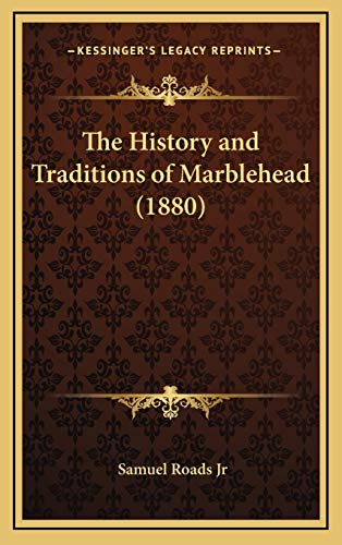 9781165868186: The History and Traditions of Marblehead (1880)