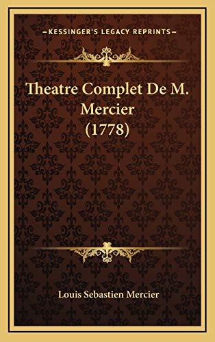 Theatre Complet De M. Mercier (1778) (9781165871094) by Louis Sebastien Mercier