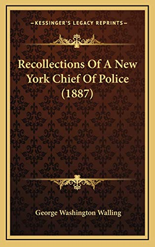 9781165873234: Recollections Of A New York Chief Of Police (1887)