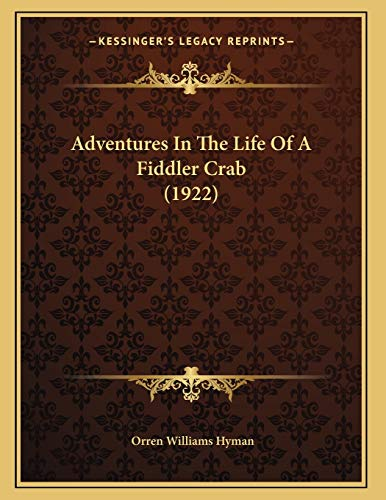 9781165878055: Adventures In The Life Of A Fiddler Crab (1922)