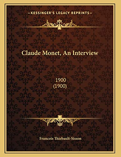 9781165879199: Claude Monet, An Interview: 1900 (1900)